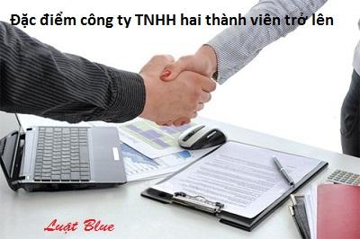 Đặc điểm công ty TNHH hai thành viên trở lên (nguồn internet)
