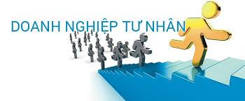 Doanh nghiệp tư nhân và những vấn đề cần biết về doanh nghiệp tư nhân