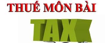 Thuế môn bài là gì? Các bậc thuế và hạn nộp thuế môn bài 2019